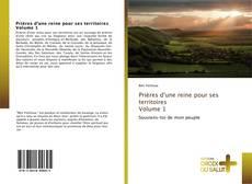 Bookcover of Prières d'une reine pour ses territoires Volume 1