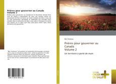 Обложка Prières pour gouverner au Canada Volume 2