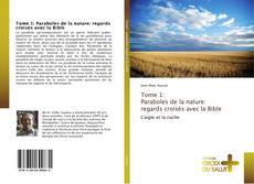 Capa do livro de Tome 1: Paraboles de la nature: regards croisés avec la Bible
