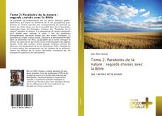 Bookcover of Tome 2: Paraboles de la nature : regards croisés avec la Bible