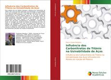 Bookcover of Influência dos Carbonitretos de Titânio na Usinabilidade de Aços