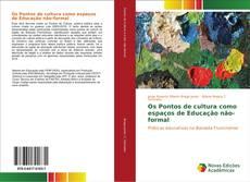 Bookcover of Os Pontos de cultura como espaços de Educação não-formal