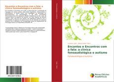 Capa do livro de Encantos e Encontros com a fala: a clínica fonoaudiológica e autismo