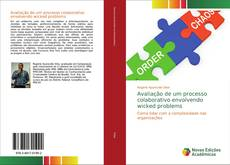 Bookcover of Avaliação de um processo colaborativo envolvendo wicked problems