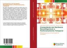 Borítókép a  Computação em Hardware Reconfigurável e Particionamento Temporal - hoz