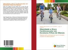Capa do livro de Obesidade e Risco Cardiovascular em Escolares Filhos de Obesos
