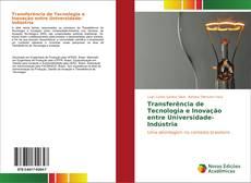 Transferência de Tecnologia e Inovação entre Universidade-Indústria kitap kapağı