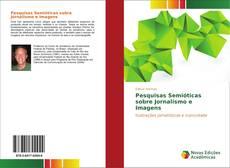 Bookcover of Pesquisas Semióticas sobre Jornalismo e Imagens