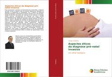 Couverture de Aspectos éticos da diagnose pré-natal invasiva