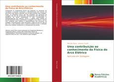 Uma contribuição ao conhecimento da Física do Arco Elétrico kitap kapağı