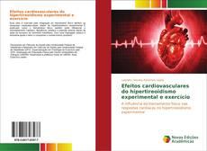 Couverture de Efeitos cardiovasculares do hipertireoidismo experimental e exercício