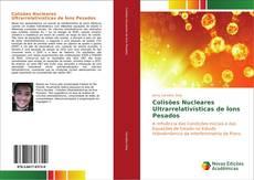 Capa do livro de Colisões Nucleares Ultrarrelativísticas de Íons Pesados