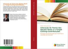 Bookcover of Interação da Teoria das Opções Reais e o Target Costing-Contribuições