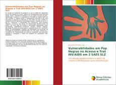 Capa do livro de Vulnerabilidades em Pop Negras no Acesso e Trat HIV/AIDS em 2 SAES SLZ