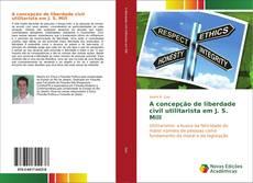 Capa do livro de A concepção de liberdade civil utilitarista em J. S. Mill