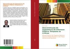 Portada del libro de Desconstrução da Supremacia do Interesse Público: Resposta às Críticas