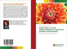 Capa do livro de Como fazer uso da biotecnologia no cultivo de plantas ornamentais