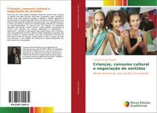 Bookcover of Crianças, consumo cultural e negociação de sentidos
