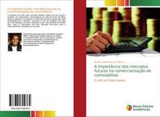 Borítókép a  A importância dos mercados futuros na comercialização de commodities - hoz