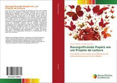 Bookcover of Ressignificando Papéis em um Projeto de Leitura