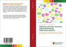 Copertina di Pobreza e Favela: Estudos sobre política de segurança pública