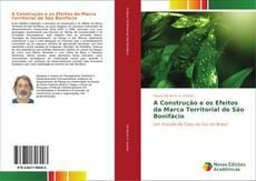 Copertina di A Construção e os Efeitos da Marca Territorial de São Bonifácio