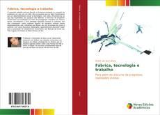 Fábrica, tecnologia e trabalho kitap kapağı
