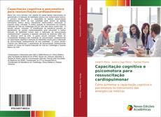 Capa do livro de Capacitação cognitiva e psicomotora para ressuscitação cardiopulmonar