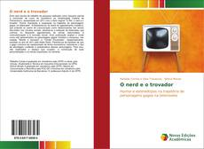 Bookcover of O nerd e o trovador