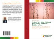 Copertina di Análise de Filtros Híbridos Aplicados a um Forno Elétrico a Arco