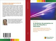 Portada del libro de A dinâmica da pesquisa na área de filosofia e educação