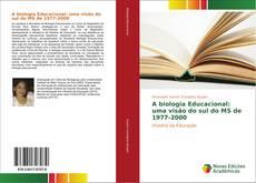 A biologia Educacional: uma visão do sul do MS de 1977-2000的封面