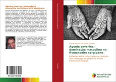 Agonia severina: dominação masculina no Romanceiro sergipano kitap kapağı