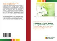 Buchcover von Estudo da Cafeína Anidra por espectroscopia Raman