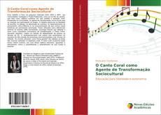 Bookcover of O Canto Coral como Agente de Transformação Sociocultural