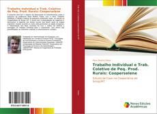Bookcover of Trabalho Individual e Trab. Coletivo de Peq. Prod. Rurais: Cooperselene
