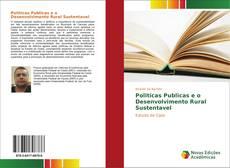 Bookcover of Politicas Publicas e o Desenvolvimento Rural Sustentavel