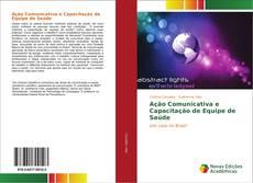 Bookcover of Ação Comunicativa e Capacitação de Equipe de Saúde