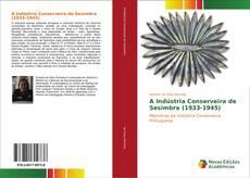 Borítókép a  A Indústria Conserveira de Sesimbra (1933-1945) - hoz