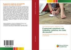 Capa do livro de É possível construir um trabalho coletivo no chão da escola?