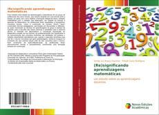 (Re)significando aprendizagens matemáticas kitap kapağı