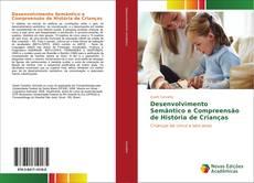 Couverture de Desenvolvimento Semântico e Compreensão de História de Crianças