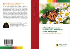 Capa do livro de A Transfiguração do Feminino na Poesia de Luiza Neto Jorge