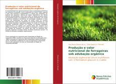 Обложка Produção e valor nutricional de forrageiras sob adubação orgânica