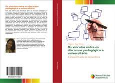 Portada del libro de Os vínculos entre os discursos pedagógico e universitário