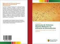 Portada del libro de Aplicação de Sistemas Aquoso Bifásicos na extração de Biomoléculas