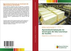 Bookcover of Agroindustrialização no município de São Lourenço do Sul/RS: