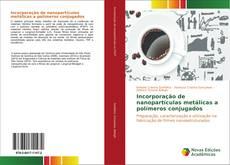 Portada del libro de Incorporação de nanopartículas metálicas a polímeros conjugados