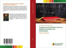 Bookcover of Trajetória pela história do livro didático brasileiro de matemática