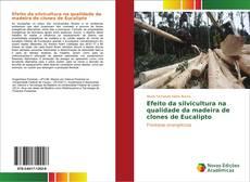 Bookcover of Efeito da silvicultura na qualidade da madeira de clones de Eucalipto